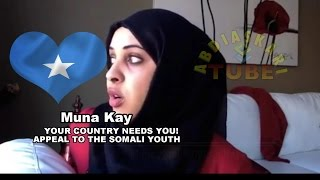 Your Country Needs You! Appeal to Somali Youth Around The Globe | By Muna Kay