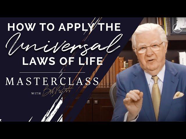 How To Apply the Universal Laws of Life  | Bob Proctor