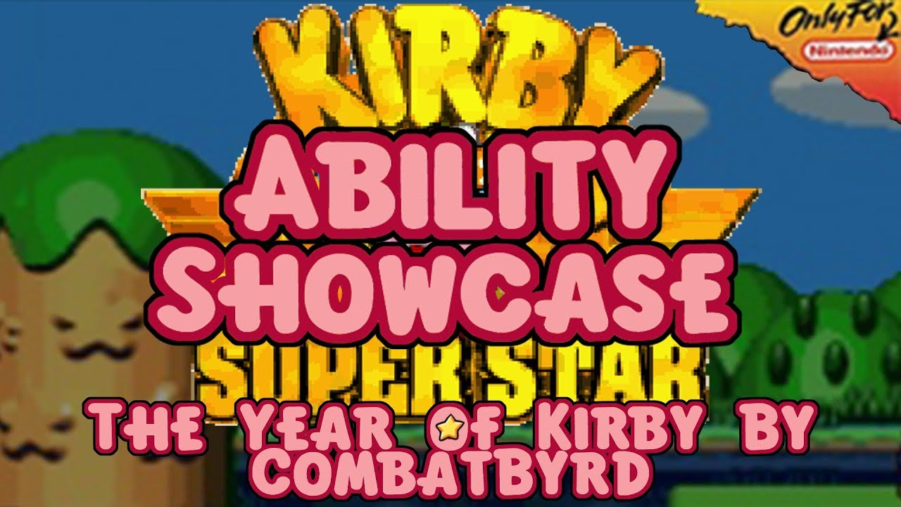 ☺Year of Kirby: Kirby Super Star Ability Showcase☻