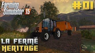 Farming Simulator 15 | La Ferme Héritage | Episode 1 | Nouveau Départ ! (RolePlay)