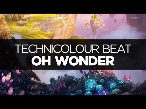 [LYRICS] Oh Wonder - Technicolour Beat