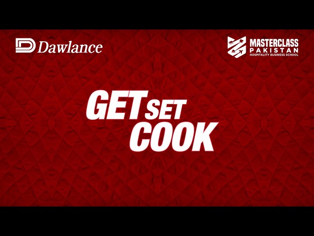 Get Set Cook with Dawlance and George Fulton at Master Class Pakistan