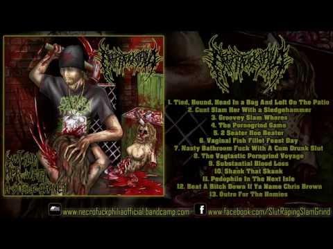 Necrofuckphilia - Cunt Slam Her With A Sledgehammer (FULL ALBUM 1080p HD)