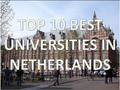 Top 10 Best Universities In Netherlands/Top 10 Mejores Universidades De Holanda
