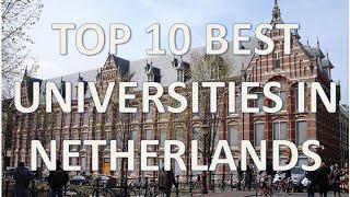Top 10 Best Universities In Netherlands/Top 10 Mejores Universidades De Holanda thumbnail