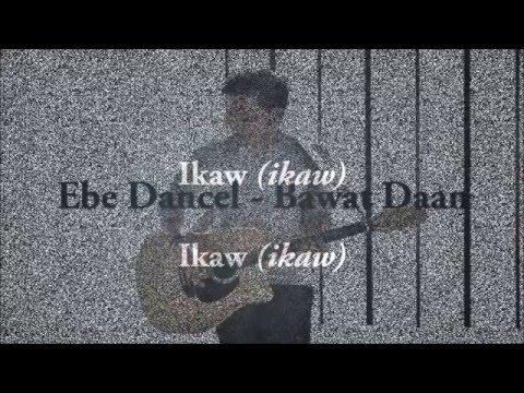 Ebe Dancel - Bawat Daan Lyrics
