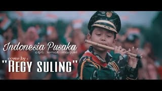 "INDONESIA PUSAKA ""SULING VERSION"" REGY SULING CILIK"