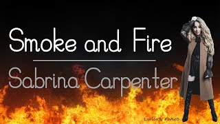 Smoke and Fire (With Lyrics) - Sabrina Carpenter