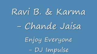 Ravi B. & Karma - Chande Jaisa - Enjoy - DJ Impulse