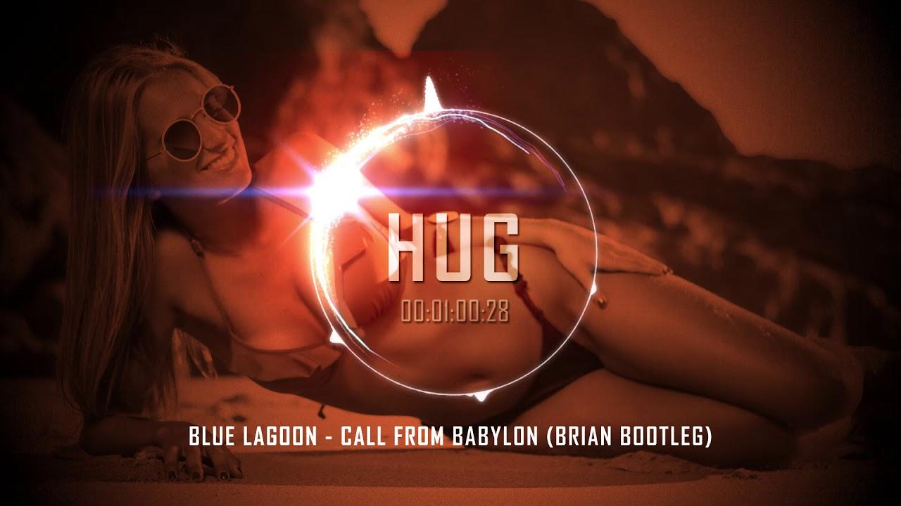 Blue Lagoon - Call From Babylon (BRiAN Bootleg)