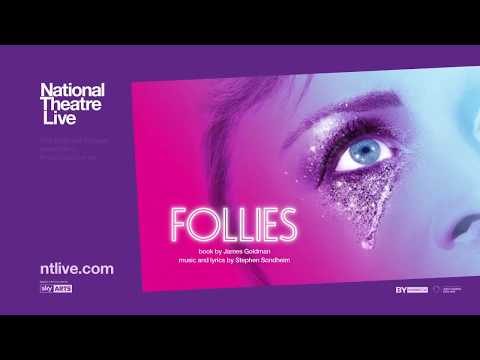 STEPHEN SONDHEIM'S FOLLIES BY National Theatre BROADCAST FROM NATIONAL THEATRE LIVE