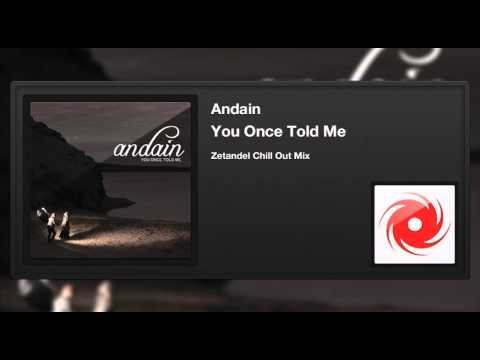 Andain - You Once Told Me (Zetandel Chill Out Mix)
