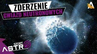 Kolejne zderzenie gwiazd neutronowych - AstroSzort