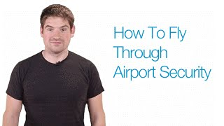How To Fly Through Airport Security
