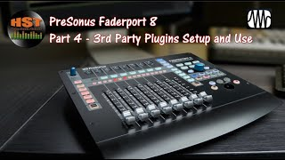 Presonus Faderport 8 Walk Through and Review Part 4 - 3rd Party Plugins Setup and Use