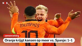 Oranje krijgt kansen op meer   samenvatting Nederland - Spanje   Oefeninterland