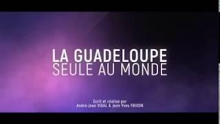 La Guadeloupe Seule au Monde (Teaser)