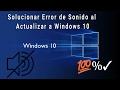 Solucionar ERROR DE SONIDO al actualizar a Windows 10 | how to fix audio in windows 10 | 2017