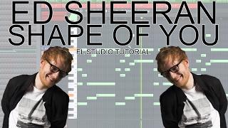 Ed Sheeran - Shape Of You (FL Studio Tutorial - Chords + Preset)