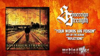 "Sovereign Strength ""Your Words Are Poison"""