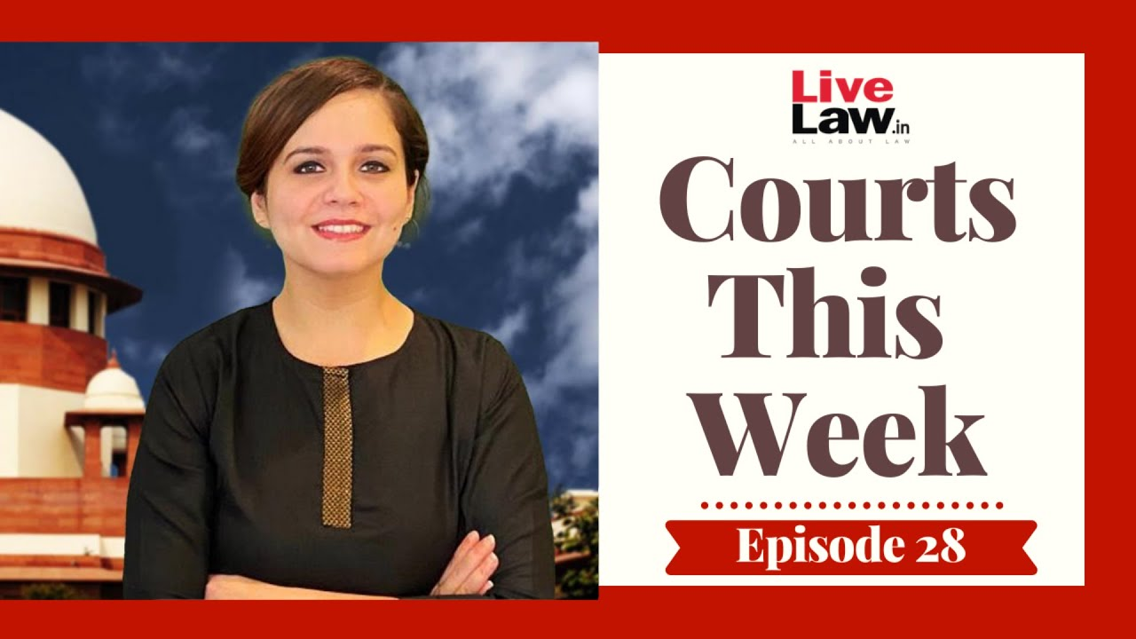 Download Courts This Week- A Weekly Round Of Important Legal Developments In The Country [Episode-28]
