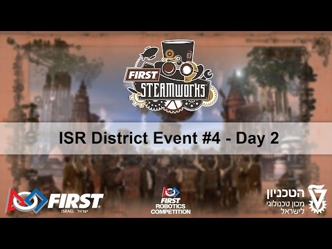 FIRST Robotics Competition - Israel District Event #4 - Day 2
