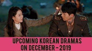 Upcoming Korean Dramas on December - 2019 !!!!