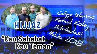 [Sedih] Persembahan Hijjaz - Kau Sahabat Kau Teman Sejati | Dewan Kolej Matrikulasi Melaka (CIF KMM)