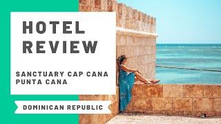 Hotel Review Sanctuary Cap Cana Dominican Republic
