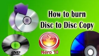 How to copy dvd disc to disc using nero 10 software