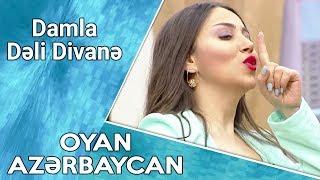 Damla Dəli Divanə Mix Oyan Azərbaycan