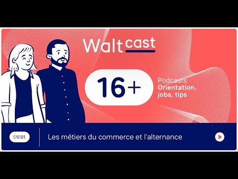 Ton Waltcast sur les métiers du commerce & l'alternance 🔥