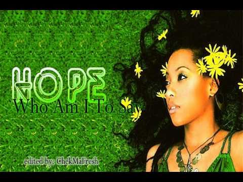 Hope - Who Am I To Say