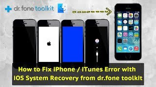How to Fix iPhone / iTunes Error with iOS System Recovery from dr.fone toolkit