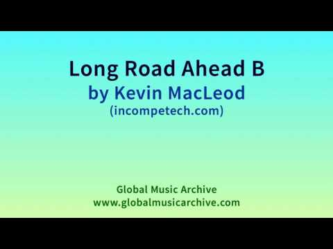 Long Road Ahead B by Kevin MacLeod 1 HOUR