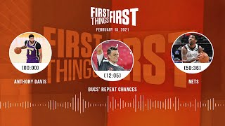 Anthony Davis, Bucs' repeat chances, Nets (2.15.21) | FIRST THINGS FIRST Audio Podcast