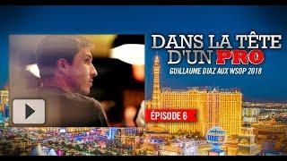 Dans la tête d'un pro : Guillaume Diaz aux WSOP 2018 (6)