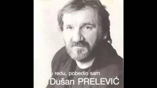 Dusan Prelevic Prele - Majko na sta lici tvoj sin - (Audio 1991) HD