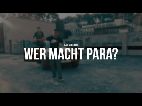 DARDAN FT. ENO - WER MACHT PARA? (Official Video)