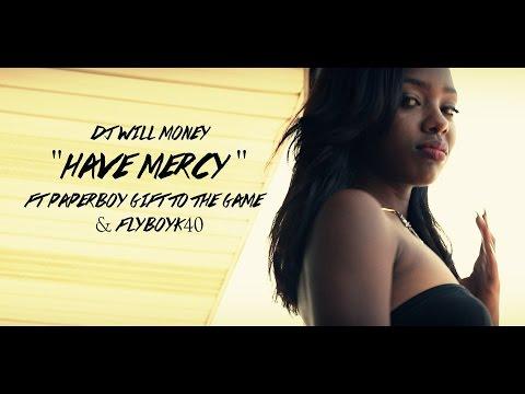 "Dj Will Money ""Have Mercy"" ft Paperboy - Gift 2 da game n FlyboyK40"