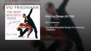 Shut Up (Tango (33 T/M)
