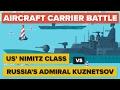US Nimitz Class vs Russia's Admiral Ku
