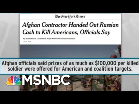 Russia Paid Up To $100k Bounty For US Deaths In Afghanistan: NYT | Rachel Maddow | MSNBC