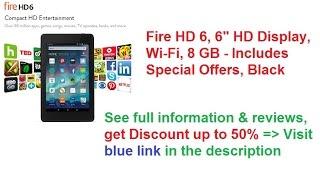 Cheapest Price Fire Tablets, Fire HD 6, 6 inch HD Display, Wi-Fi, 8 GB