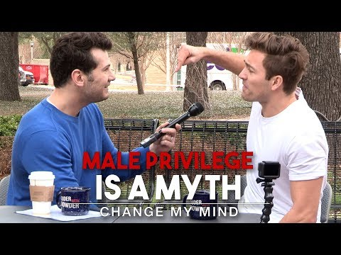 REAL CONVERSATIONS: Male Privilege Is A Myth | Change My Min