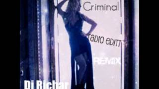 Britney Spears - Criminal (Radio edit) Remix Dj Richar