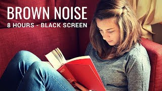 Brown Noise  | 8 Hours | Noise Cancelling Sound to Sleep,Relax and Study | Black Screen