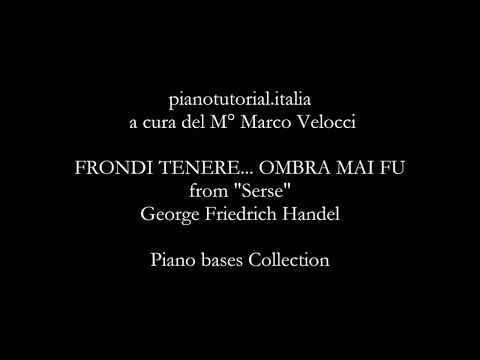 "FRONDI TENERE...OMBRA MAI FU ""Serse"" - Backing track Georg Friedrich Hӓndel - Piano bases Collection"