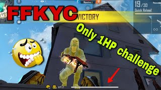 Only 1HP challenge in FFKYC custommatch😲🤣