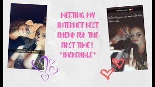 MEETING MY INTERNET BEST FRIEND FOR THE FIRST TIME! *INCREDIBLE*